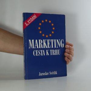 náhled knihy - Marketing. Cesta k trhu
