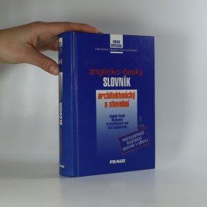 náhled knihy - Anglicko-český architektonický a stavební slovník. English-Czech Dictionary of Architecture and Civil Engineering