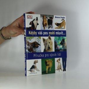 náhled knihy - Kdyby váš pes mohl mluvit. Příručka pro výcvik lidí