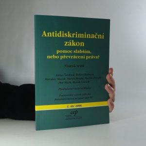 náhled knihy - Antidiskriminační zákon. Pomoc slabším nebo převrácení práva? (č.49/2006)