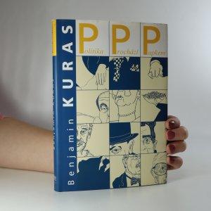 náhled knihy - PPP: politika prochází pupkem (asi podpis a věnování)