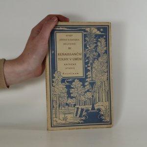 náhled knihy - Renaissanční touhy v umění. Spisy Jiřího Karáska ze Lvovic XII. Kritické studie (popis Karáska)