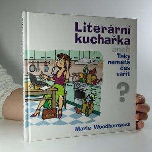 náhled knihy - Literární kuchařka aneb Taky nemáte čas vařit?