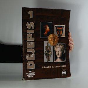 náhled knihy - Dějepis pro gymnázia a střední školy. Pravěk a starověk. Díl 1