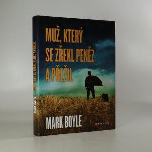 náhled knihy - Muž, který se zřekl peněz a přežil