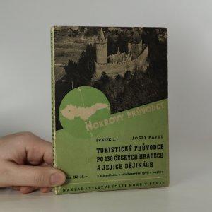 náhled knihy - Turistický průvodce po 130 českých hradech a jejich dějinách. S železničními a autobusovými spoji a mapkou.