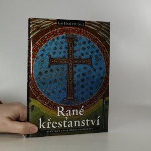 náhled knihy - Rané křesťanství. Počátky a vývoj církve do roku 600