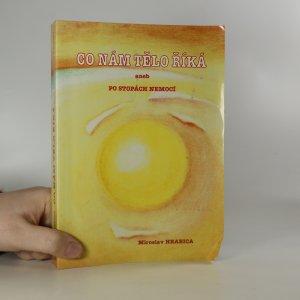 náhled knihy - Co nám tělo říká, aneb, Po stopách nemocí