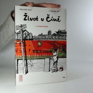náhled knihy - Život v Číně. Za časů otcových. 1. díl.