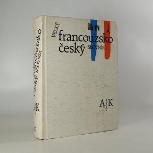 náhled knihy - Velký francouzsko-český slovník A-K (1. díl)