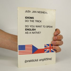 náhled knihy - Do you want to speak English as a native? Idioms do the trick