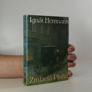 náhled knihy - Zmizelá Praha. Výbor ze staropražských vzpomínek