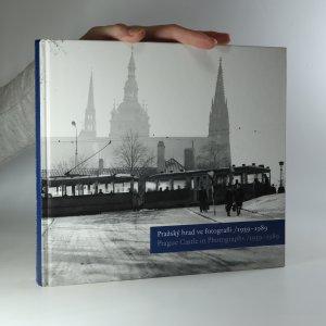 náhled knihy - Pražský hrad ve fotografii 1939-1989. Prague Castle in photographs 1939-1989