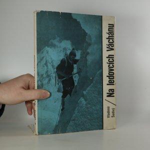 náhled knihy - Na ledovcích Váchánu. 1. čs. horolezecká expedice do Hindúkuše 1965
