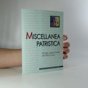 náhled knihy - Miscellanea patristica. Studie ke Klementovi z Alexandrie, Mariu Victorinovi, Ambrosiastrovi a Maximu Confessorovi