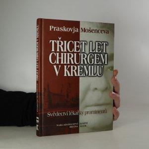 náhled knihy - Třicet let chirurgem v Kremlu. Svědectví lékařky prominentů