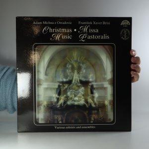 náhled knihy - František Xaver Brixi: Missa pastoralis. Adam Michna z Otradovic: Vánoční muzika