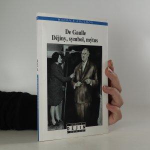 náhled knihy - De Gaulle. Dějiny, symbol, mýtus