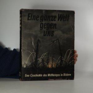 náhled knihy - Eine ganze Welt gegen uns. Eine Geschichte des Weltkriegs in Bildern 1914-1918