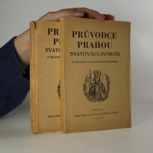 náhled knihy - Průvodce Prahou svatováclavskou. Díl I. a II. (2 svazky)