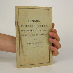 náhled knihy - Pensijní příplatkový řád pro úředníky a zřízence Banky pro obchod a průmysl dříve Länderbanka