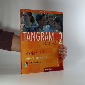náhled knihy - Tangram aktuell 2. (Lektion 1-4 + CD)