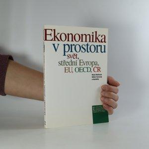 náhled knihy - Ekonomika v prostoru. Svět, střední Evropa, EU, OECD, ČR