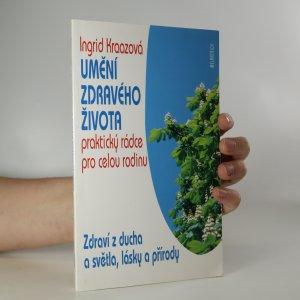 náhled knihy - Umění zdravého života. Zdraví z ducha a světla, lásky a přírody