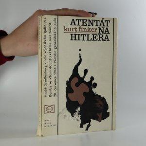 náhled knihy - Atentát na Hitlera. Stauffenberg a 20. červenec 1944