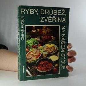 náhled knihy - Ryby, drůbež, zvěřina na našem stole