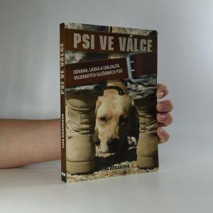 náhled knihy - Psi ve válce. Odvaha, láska a loajalita vojenských služebních psů