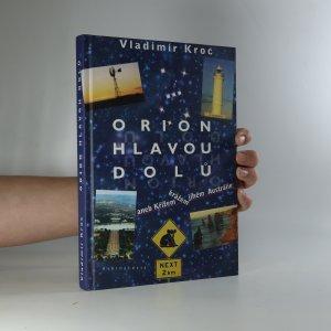 náhled knihy - Orion hlavou dolů aneb Křížem krážem jihem Austrálie (je cítit lakem)