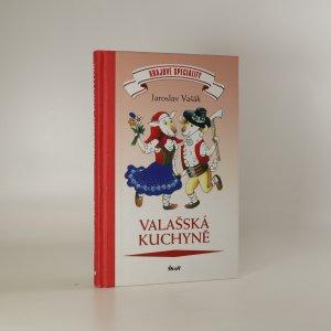 náhled knihy - Valašská kuchyně. Krajové speciality (voní lakem)