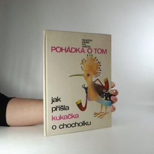 náhled knihy - Pohádka o tom, jak přišla kukačka o chocholku (je cítit lakem)
