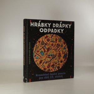 náhled knihy - Hrábky drápky odpadky. Krasohled české poezie pro děti 19. století (voní lakem)