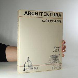 náhled knihy - Architektura svědectví dob. Přehled vývoje stavitelství a architektury