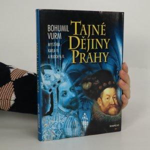 náhled knihy - Tajné dějiny Prahy. Mysteria Karla IV. a Rudolfa II. (voní lakem)