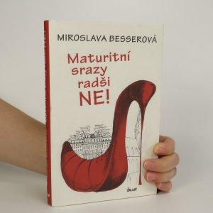 náhled knihy - Maturitní srazy radši ne! (voní lakem)