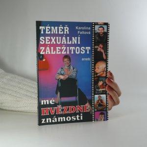 náhled knihy - Téměř sexuální záležitost aneb mé hvězdné známosti