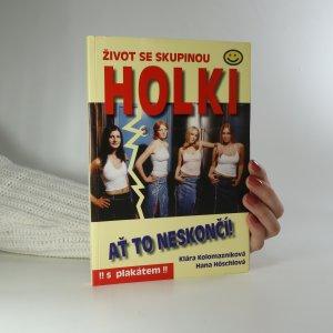 náhled knihy - Život se skupinou Holki. Ať to neskončí!