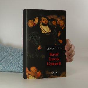 náhled knihy - Kacíř Lucas Cranach