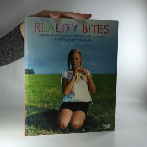 náhled knihy - Reality Bites. Making Avant-garde Art in Post-Wall Germany. Kunst nach dem Mauerfall
