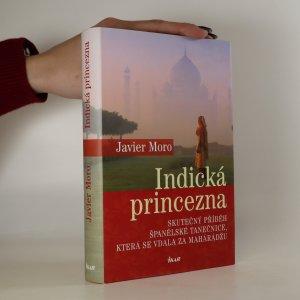 náhled knihy - Indická princezna. Skutečný příběh španělské tanečnice, která se vdala za mahárádžu