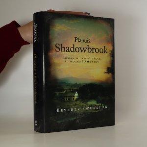 náhled knihy - Plantáž Shadowbrook. Román o lásce, válce a zrození Ameriky