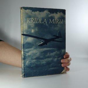 náhled knihy - Křídla míru. Obrazová reportáž ze života sportovních letců a parašutistů