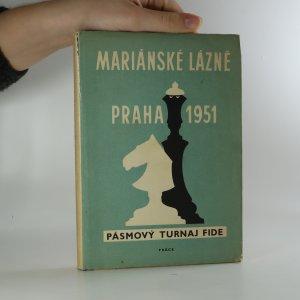 náhled knihy - Mariánské Lázně - Praha 1951 - Pásmový turnaj FIDE