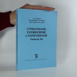 náhled knihy - Cytopatologie, patobiochemie a patofyziologie. Všeobecná část