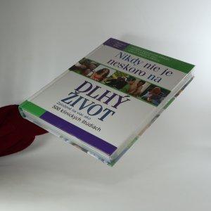 antikvární kniha Nikdy nie je neskoro na dlhý život, 2009