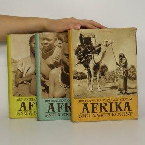 náhled knihy - Afrika snů a skutečnosti (1.-3. díl, 3 svazky, komplet)