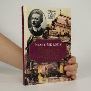 náhled knihy - Fanfáry pro krále. Eduard Vojan a jeho doba (je cítit kouřem)